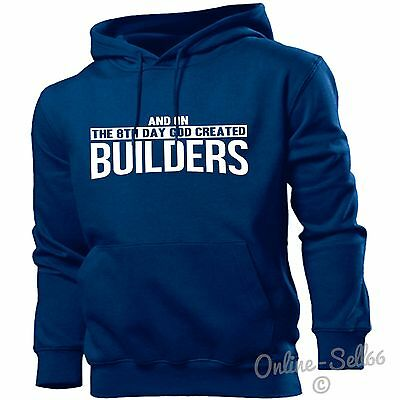 And On The 8th Day God Created Builders Hoodie Men Women Grafters Labourers