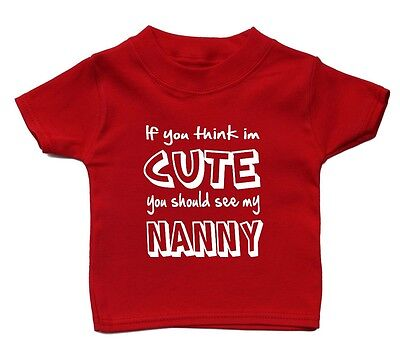 If You Think Im Cute You Should See My Nanny Baby T Shirt Unisex Gift Girl Boy