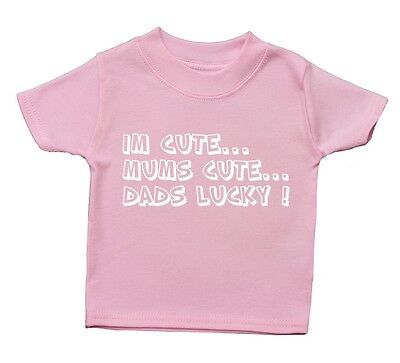 Im Cute Mums Dads Lucky T Shirt Funny Baby Boy Girl Gift Kid Daddy Mummy Funky