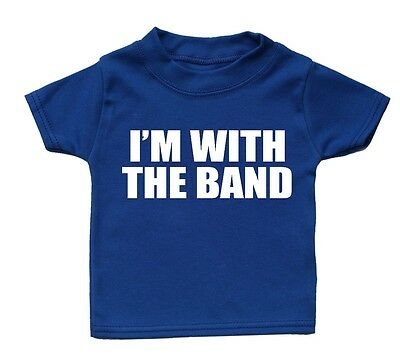 Im With The Band T Shirt Funny Baby Boy Girl Gift Present Birthday Cute Music