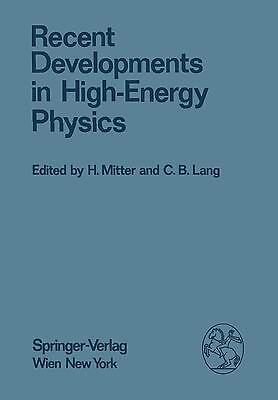H. Mitter / Recent Developments in High-Energy Physics 9783709176535