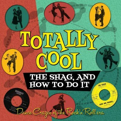 Totally Cool! (The Shag, and How To Do It) 2012 - Various Artists (NEW 2CD)