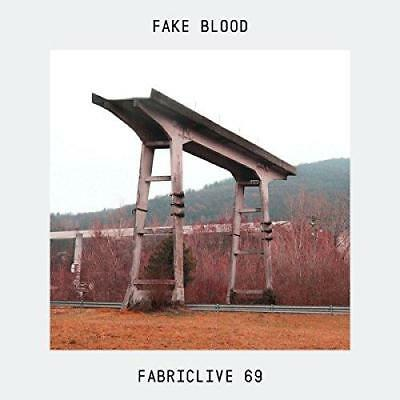 Fake Blood - Fabriclive 69: Fake Blood (NEW CD)