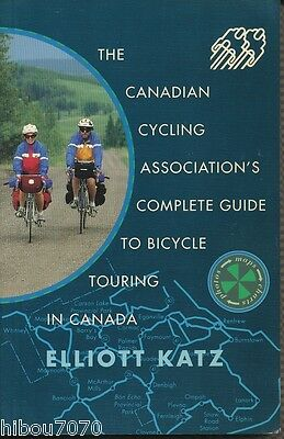 The Canadian Cycling Association's Complete Guide To Bicycle Touring In Canada,