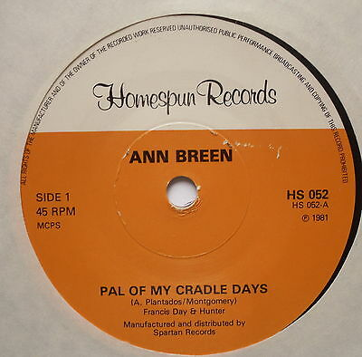 "ANN BREEN - Pal Of My Cradle Days - Excellent Con 7"" Single Homespun HS 052"