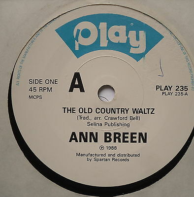 "ANN BREEN - The Old Country Waltz - Excellent Condition 7"" Single Play PLAY 235"