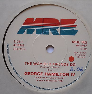 "GEORGE HAMILTON IV - The Way Old Friends Do - Excellent Con 7"" Single MRE 002"