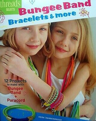 Bungee Band Bracelets & More 12 Projects To Make