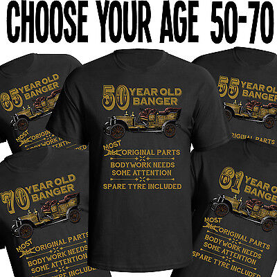 Birthday Old Banger Mens T-Shirt Funny Gift Choose Year In Listing From 50 - 70