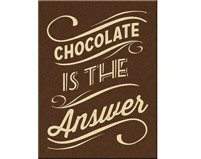 MAGNET 14312 - CHOCOLATE IS THE ANSWER - 8 x 6 cm - NEU