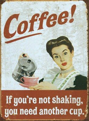 MAGNET 301/248 - COFFEE! - IF YOU´RE NOT SHAKING, YOU NEED... - 8 x 6 cm - NEU