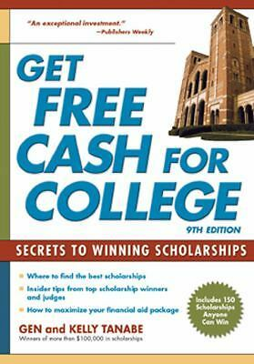 GET FREE CASH FOR COLLEGE [97816176004 - GEN TANABE KELLY TANABE (PAPERBACK) NEW