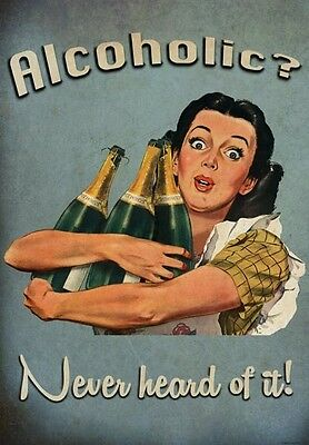 FV5 Vintage Style Quote Alcoholic Never Heard Of It Funny Poster Print A2/A3/A4