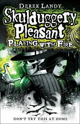Playing With Fire (Skulduggery Pleasant - book 2) by Landy, Derek Hardback Book