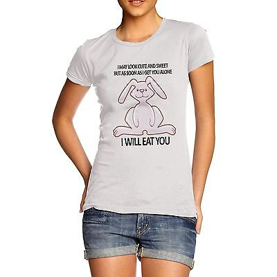 Women's I May Look Cute And Sweet But I Will Eat You Funny Bunny Rabbit T-Shirt