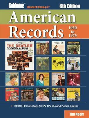 Goldmine Standard Catalog of American Records, 1950-1975 by Tim Neeley