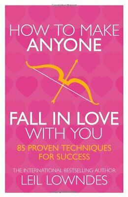 How to Make Anyone Fall in Love With You: 85 Prove... by Lowndes, Leil Paperback