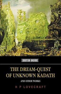 NEW Dream-quest of Unknown Kadath by Howard Phillips Lovecraft Paperback Book (E