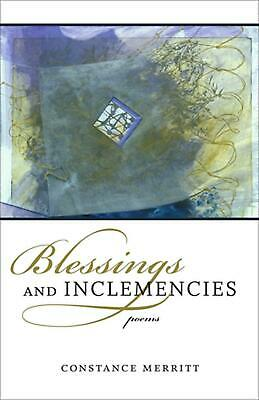 Blessings and Inclemencies: Poems by Constance Merritt (English) Paperback Book