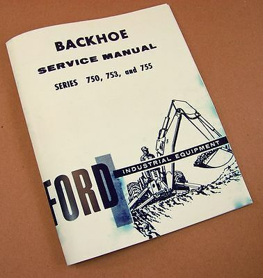 Ford 750 753 755 Backhoe Service Repair Shop Manual New Print Back Hoe
