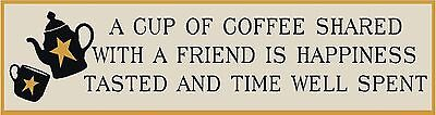 PRIMITIVE STENCIL A CUP OF COFFEE SHARED 6X24  .007 MIL FREE SHIPPING