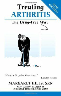 Treating Arthritis: The Drug Free Way by Margaret Hills Paperback Book The Cheap