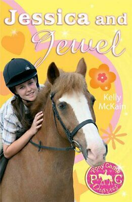 Jessica and Jewel (Pony Camp Diaries) by Kelly McKain 1847150756