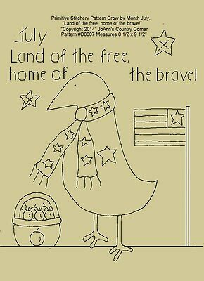 """Primitive Stitchery Pattern Crow Month July""""Land of the free, home of the brave"""