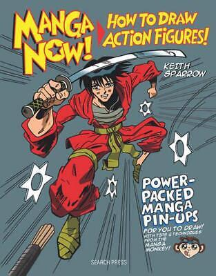 Manga Now!: How to Draw Action Figures by Keith Sparrow (English) Paperback Book