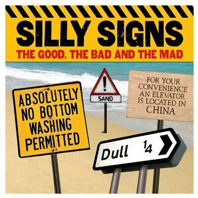 Silly Signs: The Good, the Bad and the Mad (Humour) by Arcturus Publishing Book