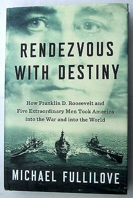 Rendezvous with Destiny - How FDR and 5 Extraordinary Men Took America into WWII