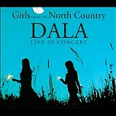 DALA-LIVE IN CONCERT - GIRLS FROM THE NORTH COUNTRY CD NEW