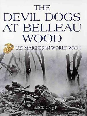 The Devil Dogs at Belleau Wood: U.S. Marines in World War I by Dick Camp (Englis