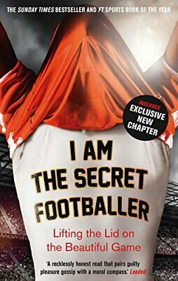 I Am The Secret Footballer: Lifting the Lid on the Beautiful Game by Anon Book