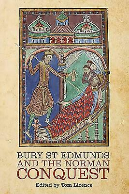 Bury St Edmunds and the Norman Conquest by Tom Licence (English) Hardcover Book