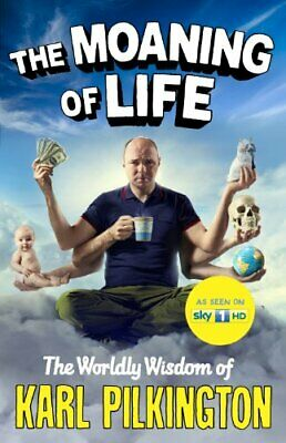The Moaning of Life: The Worldly Wisdom of Karl Pilkington, Karl Pilkington Book