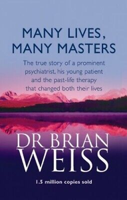 Many Lives, Many Masters: The true story of a p... by Weiss, Dr. Brian Paperback