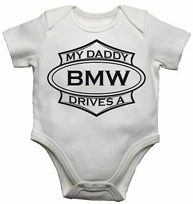 My Daddy Drives A BMW Baby Toddler Vest Newborn Gift - Bodysuit Grow