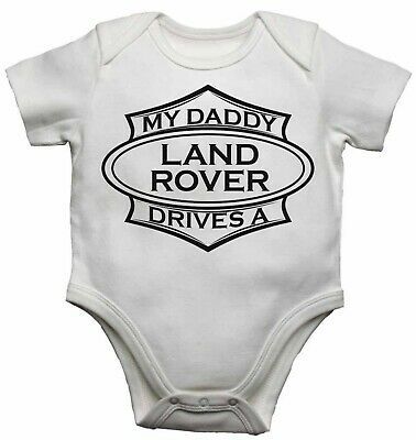 My Daddy Drives a Land Rover Baby Toddler Vest Newborn Gift - Bodysuit Grow