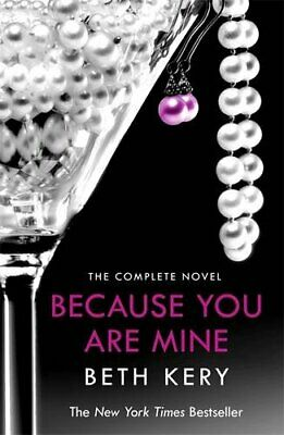 Because You Are Mine Complete Novel by Kery, Beth Book The Cheap Fast Free Post