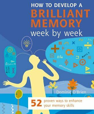 How to Develop a Brilliant Memory (Week by Week Se..., Dominic O'Brien Paperback