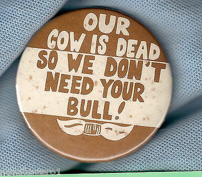 #d77.  Large  Tin Badge - Do Not Need Your Bull