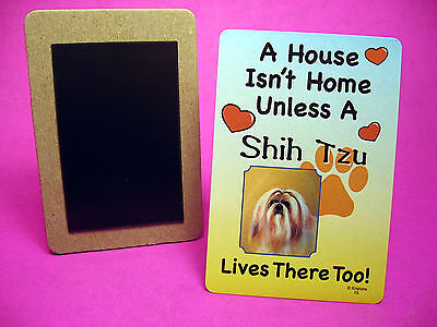 """Shih Tzu"" A House Isn't Home - Dog Fridge Magnet - Sku# 15"