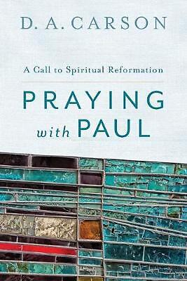 Praying With Paul by D.A. Carson (English) Paperback Book