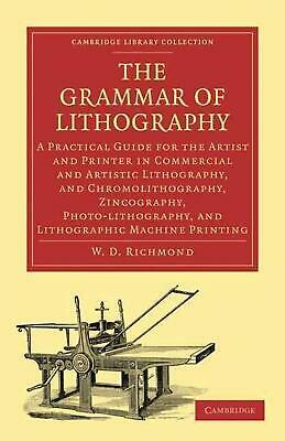 Grammar of Lithography: A Practical Guide for the Artist and Printer in Commerci