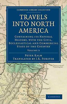 Travels into North America 3 Volume Set Travels into North America: Containing i
