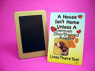 """German Shorthaired Pointer"" A House Isn't Home - Dog Fridge Magnet - Sku# 32"