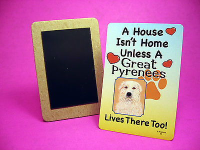 """Great Pyrenees - White"" A House Isn't Home - Dog Fridge Magnet - Sku# 50"