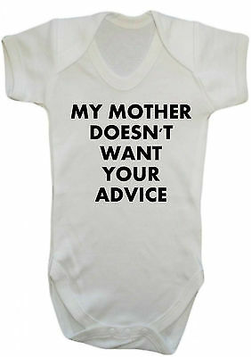 Baby My Mother doesn't want your advice funny bodysuit Vest,babygrow,romper