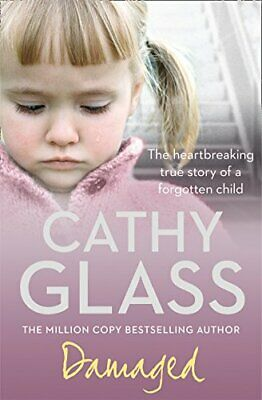 Damaged: The Heartbreaking True Story of a Forgotte... by Glass, Cathy Paperback